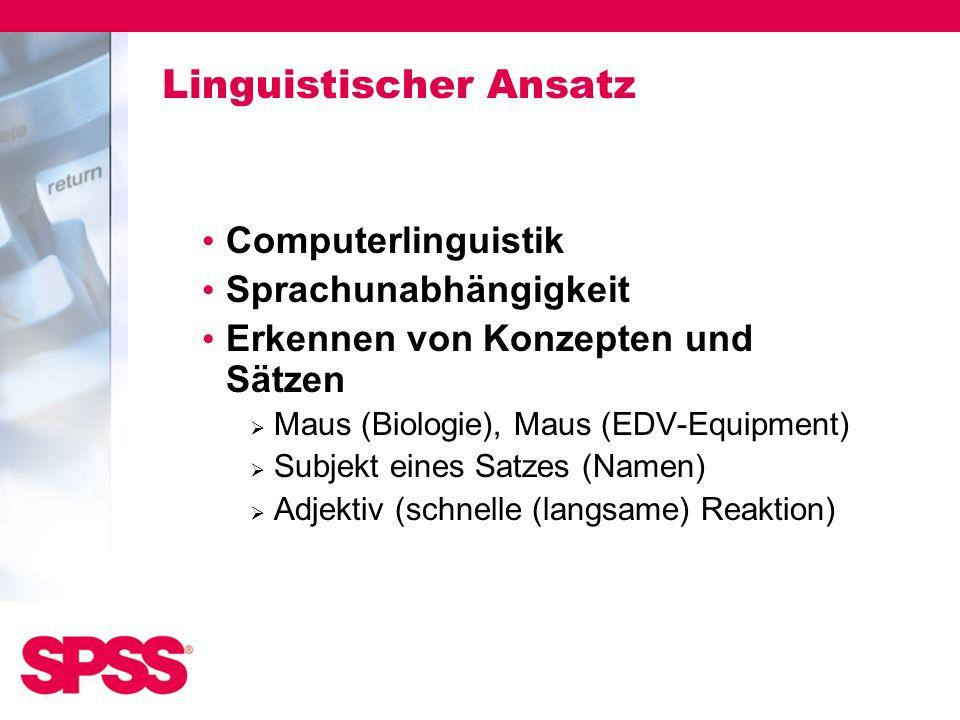 Linguistischer Ansatz Computerlinguistik Sprachunabhängigkeit Erkennen von Konzepten und Sätzen Maus (Biologie), Maus (EDV-Equipment) Subjekt eines Sa