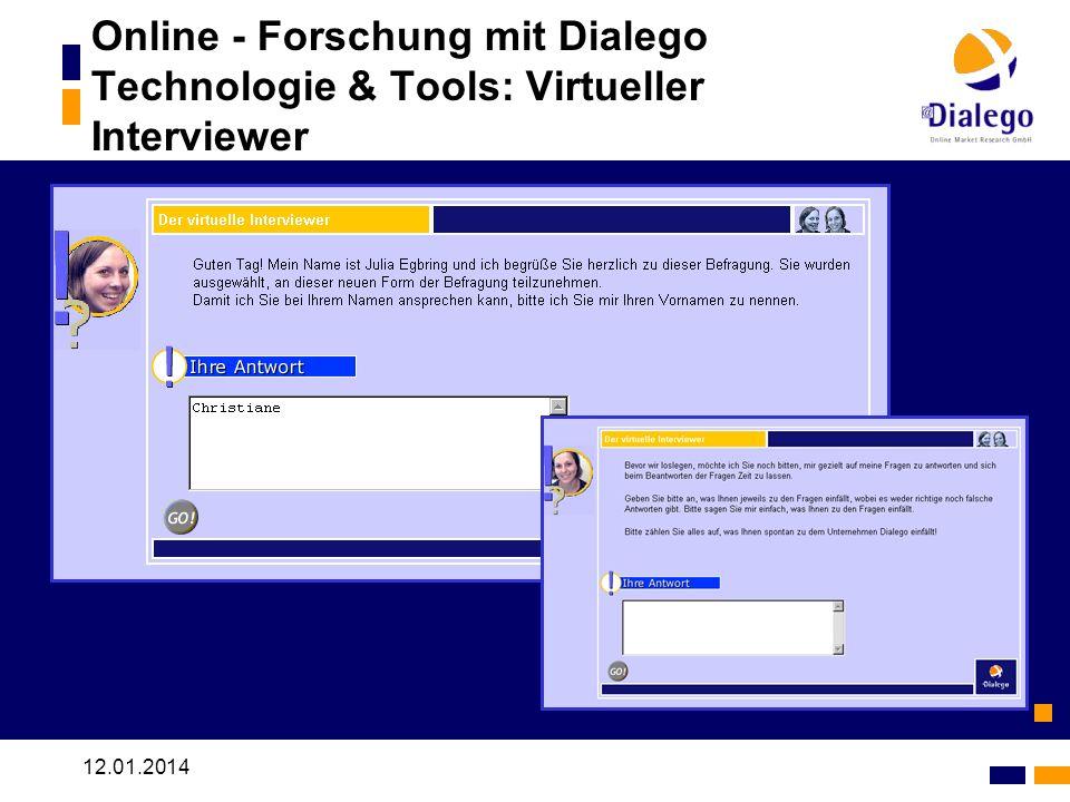 12.01.2014 Online - Forschung mit Dialego Technologie & Tools: Virtueller Interviewer