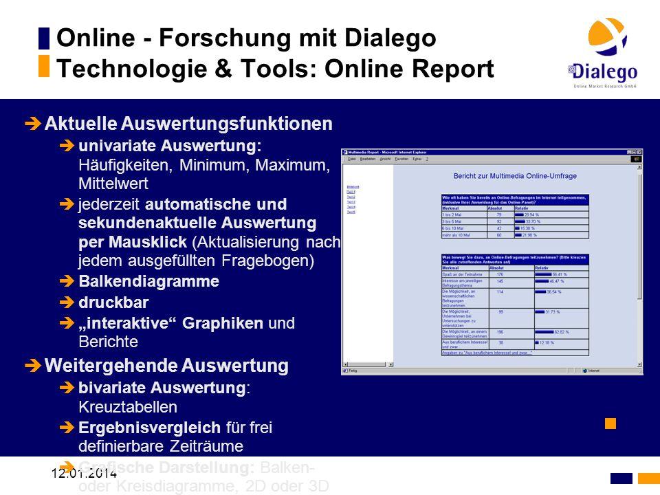 12.01.2014 Online - Forschung mit Dialego Technologie & Tools: Online Report Aktuelle Auswertungsfunktionen univariate Auswertung: Häufigkeiten, Minim