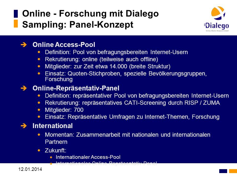 12.01.2014 Online Access-Pool Definition: Pool von befragungsbereiten Internet-Usern Rekrutierung: online (teilweise auch offline) Mitglieder: zur Zei