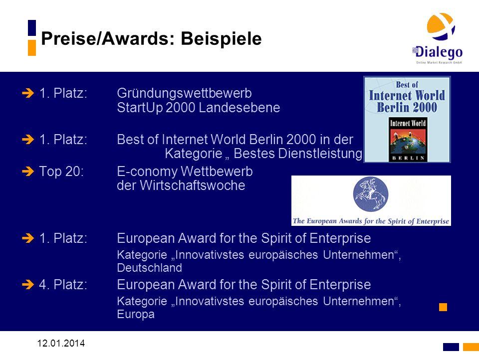 12.01.2014 Preise/Awards: Beispiele 1. Platz:Gründungswettbewerb StartUp 2000 Landesebene 1. Platz:Best of Internet World Berlin 2000 in der Kategorie