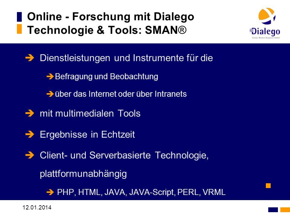12.01.2014 Online - Forschung mit Dialego Technologie & Tools: SMAN® Dienstleistungen und Instrumente für die Befragung und Beobachtung über das Inter