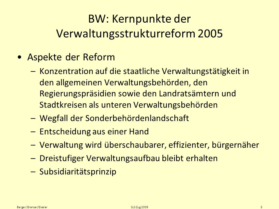 Verwaltung nach der Reform 2005 Quelle: Riedling, J.: Verwaltungsreform in der Schulverwaltung.