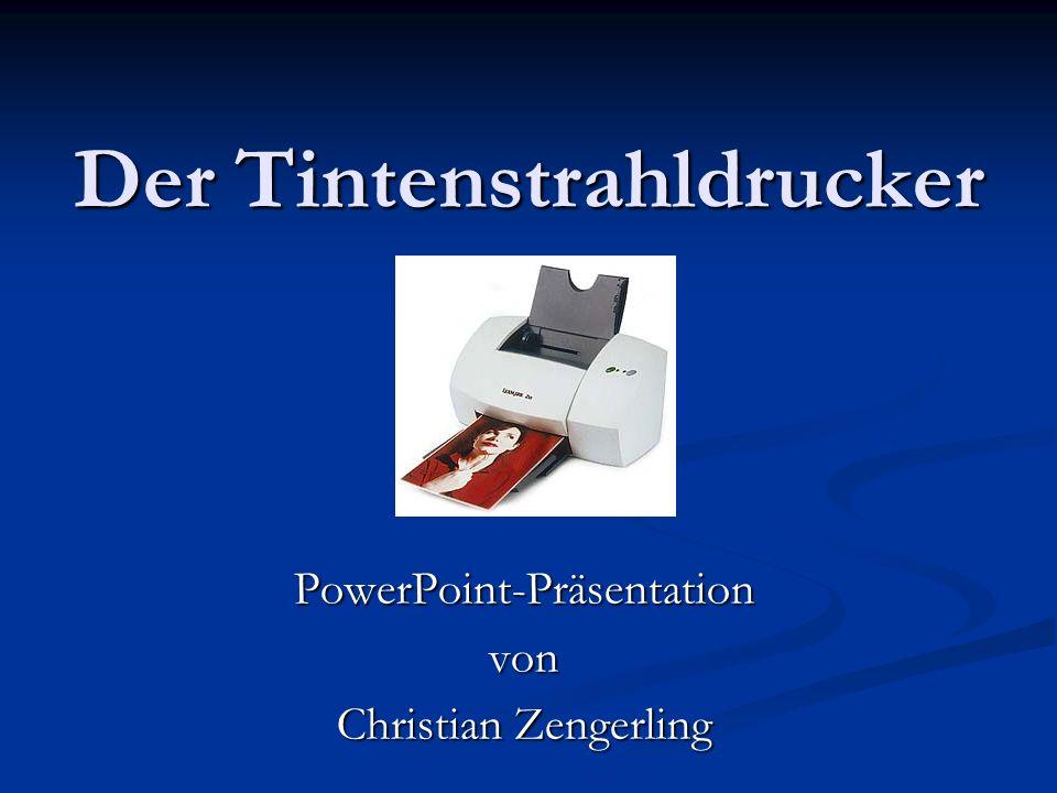 Der Tintenstrahldrucker PowerPoint-Präsentationvon Christian Zengerling