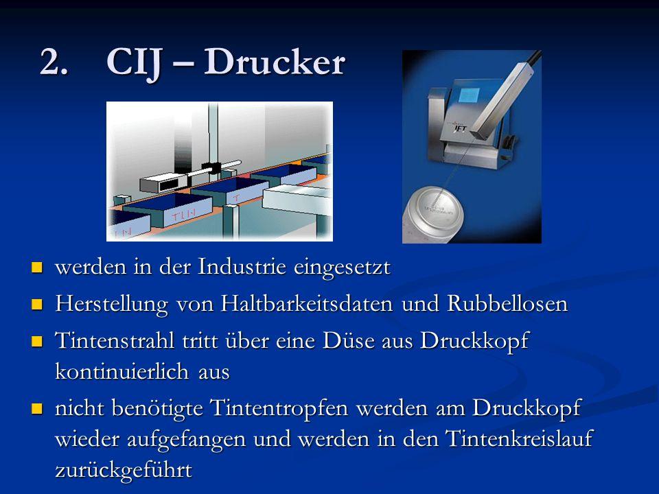 2. CIJ – Drucker werden in der Industrie eingesetzt werden in der Industrie eingesetzt Herstellung von Haltbarkeitsdaten und Rubbellosen Herstellung v