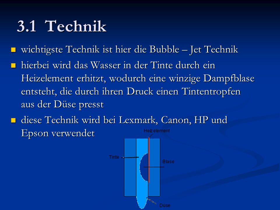 3.1 Technik wichtigste Technik ist hier die Bubble – Jet Technik wichtigste Technik ist hier die Bubble – Jet Technik hierbei wird das Wasser in der T