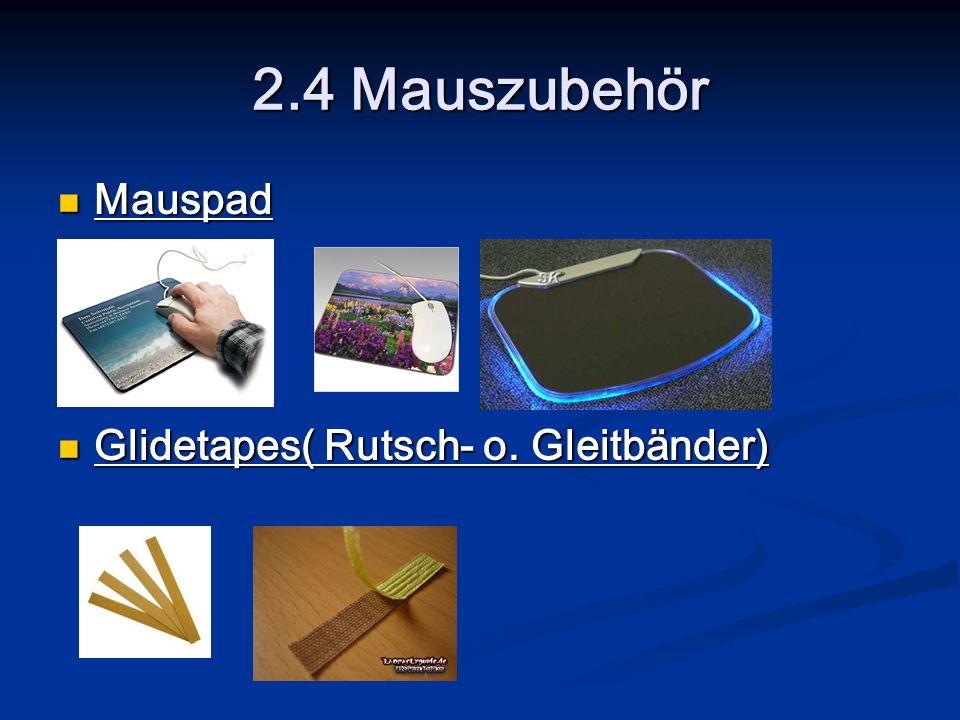 2.4 Mauszubehör Mauspad Mauspad Glidetapes( Rutsch- o. Gleitbänder) Glidetapes( Rutsch- o. Gleitbänder)