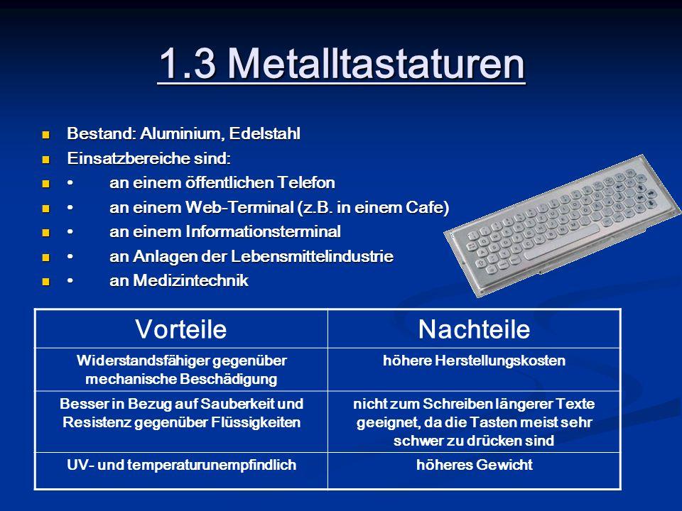 1.3 Metalltastaturen Bestand: Aluminium, Edelstahl Bestand: Aluminium, Edelstahl Einsatzbereiche sind: Einsatzbereiche sind: an einem öffentlichen Tel