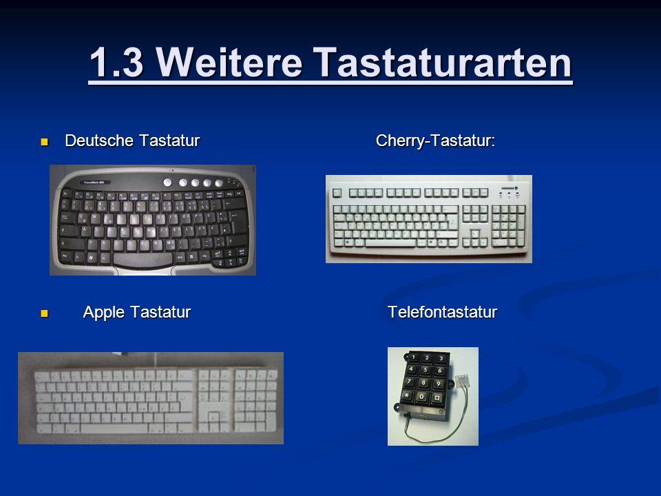 1.4 Geschichte Anfang der Tastatur: Zuses Z3 (Rechenmaschine) Anfang der Tastatur: Zuses Z3 (Rechenmaschine) Tasten kamen von der Schreibmaschine Tasten kamen von der Schreibmaschine 1980 riesige Vielfalt von Tastaturen 1980 riesige Vielfalt von Tastaturen Manche hatten Zusatzzeichen für Programmiersprachen (BASIC) Manche hatten Zusatzzeichen für Programmiersprachen (BASIC) Z.B.