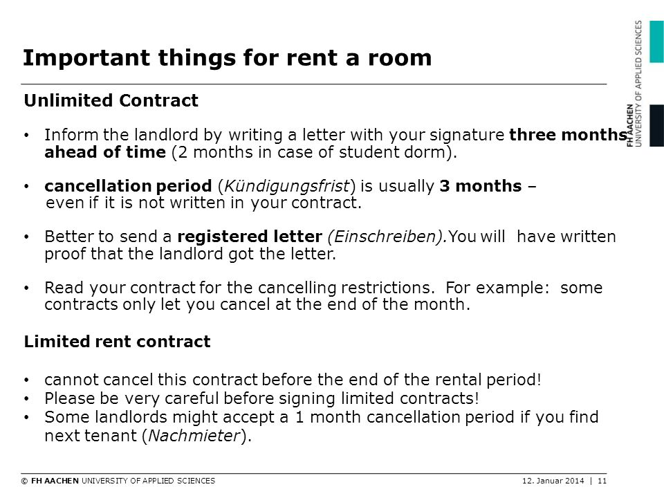 © FH AACHEN UNIVERSITY OF APPLIED SCIENCES12. Januar 2014 | 11 Unlimited Contract Inform the landlord by writing a letter with your signature three mo
