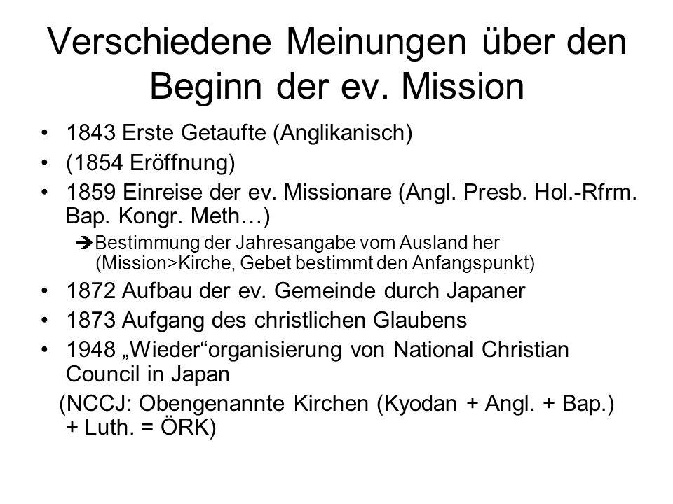 Verschiedene Meinungen über den Beginn der ev. Mission 1843 Erste Getaufte (Anglikanisch) (1854 Eröffnung) 1859 Einreise der ev. Missionare (Angl. Pre