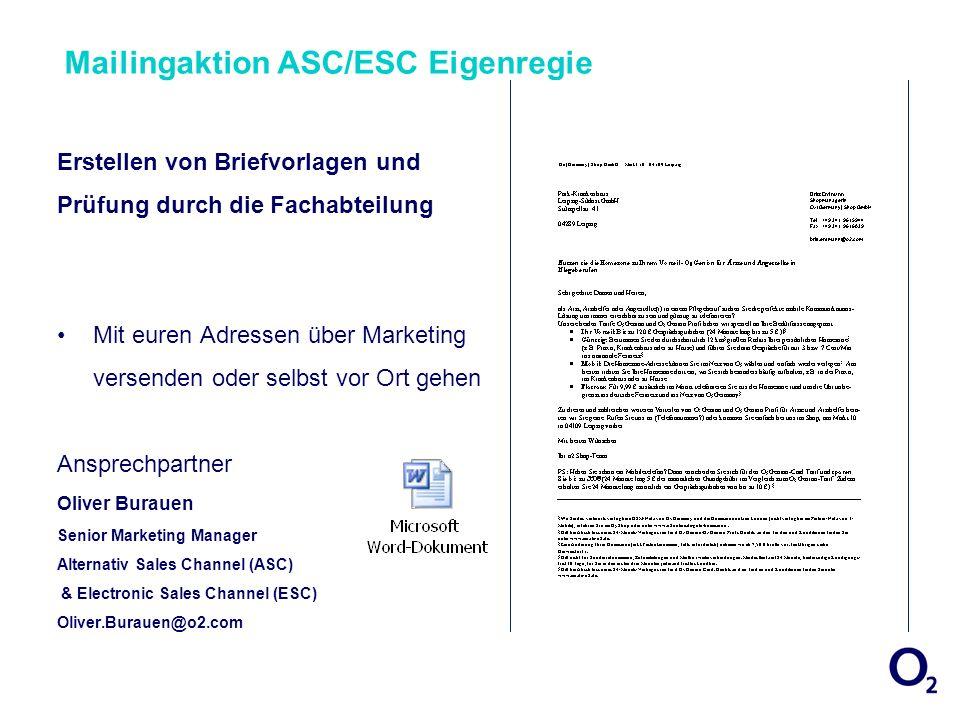 Mailingaktion ASC/ESC Eigenregie Erstellen von Briefvorlagen und Prüfung durch die Fachabteilung Mit euren Adressen über Marketing versenden oder selb