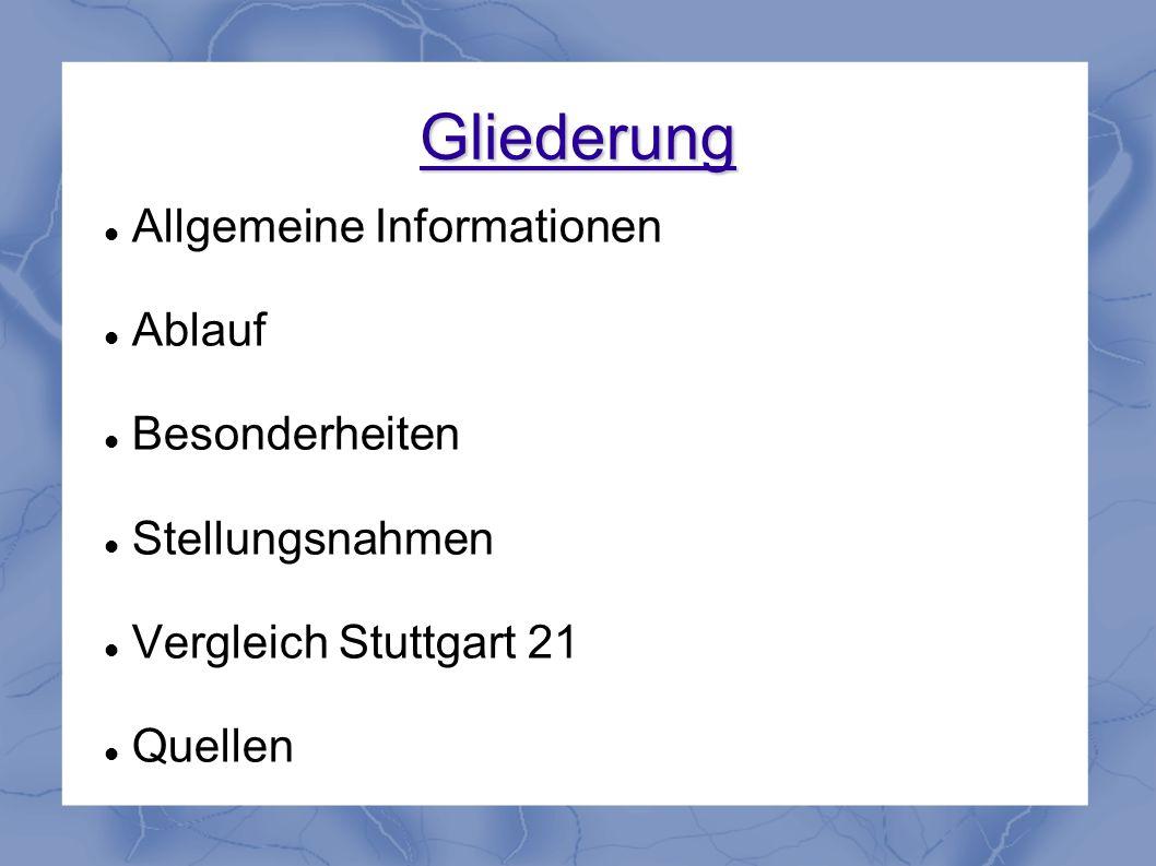 Gliederung Allgemeine Informationen Ablauf Besonderheiten Stellungsnahmen Vergleich Stuttgart 21 Quellen