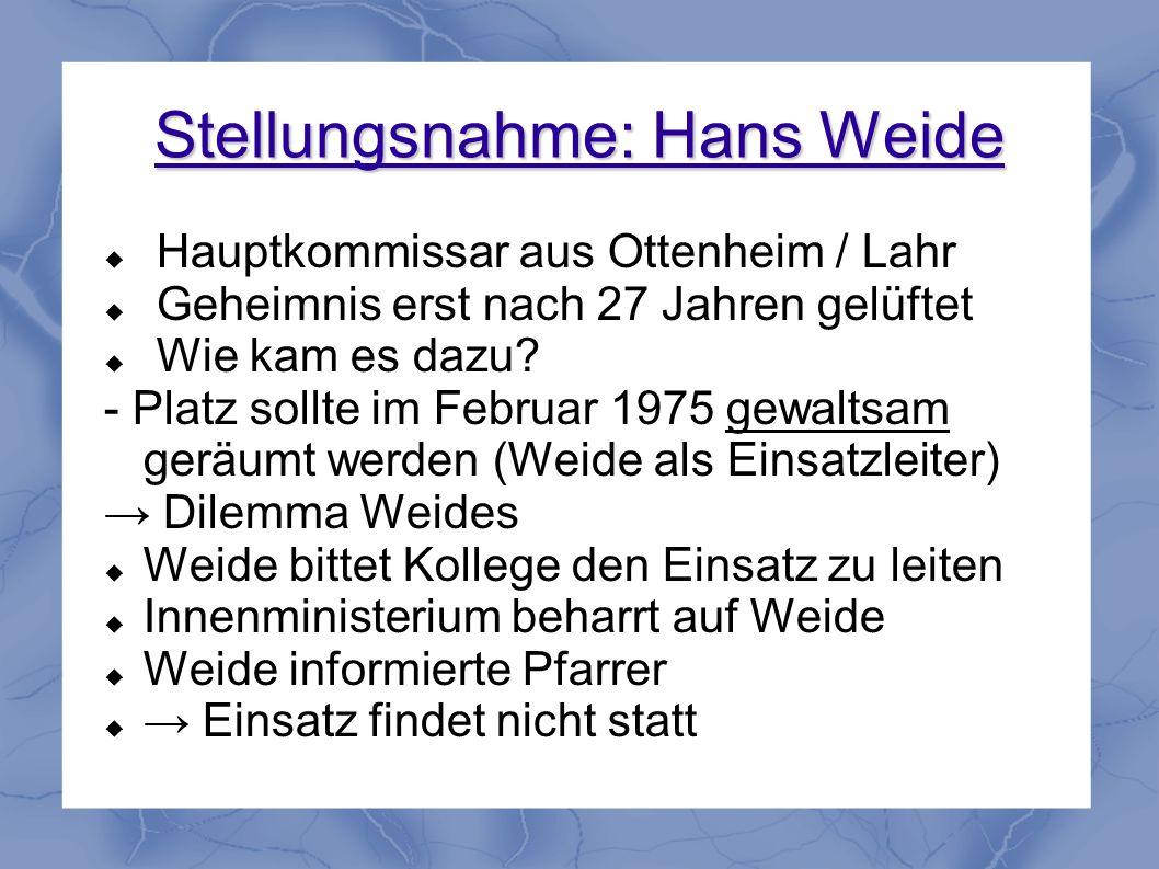 Stellungsnahme: Hans Weide Hauptkommissar aus Ottenheim / Lahr Geheimnis erst nach 27 Jahren gelüftet Wie kam es dazu? - Platz sollte im Februar 1975