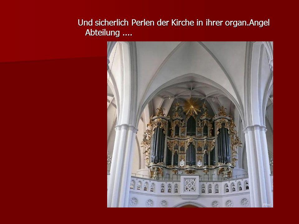 Und sicherlich Perlen der Kirche in ihrer organ.Angel Abteilung....