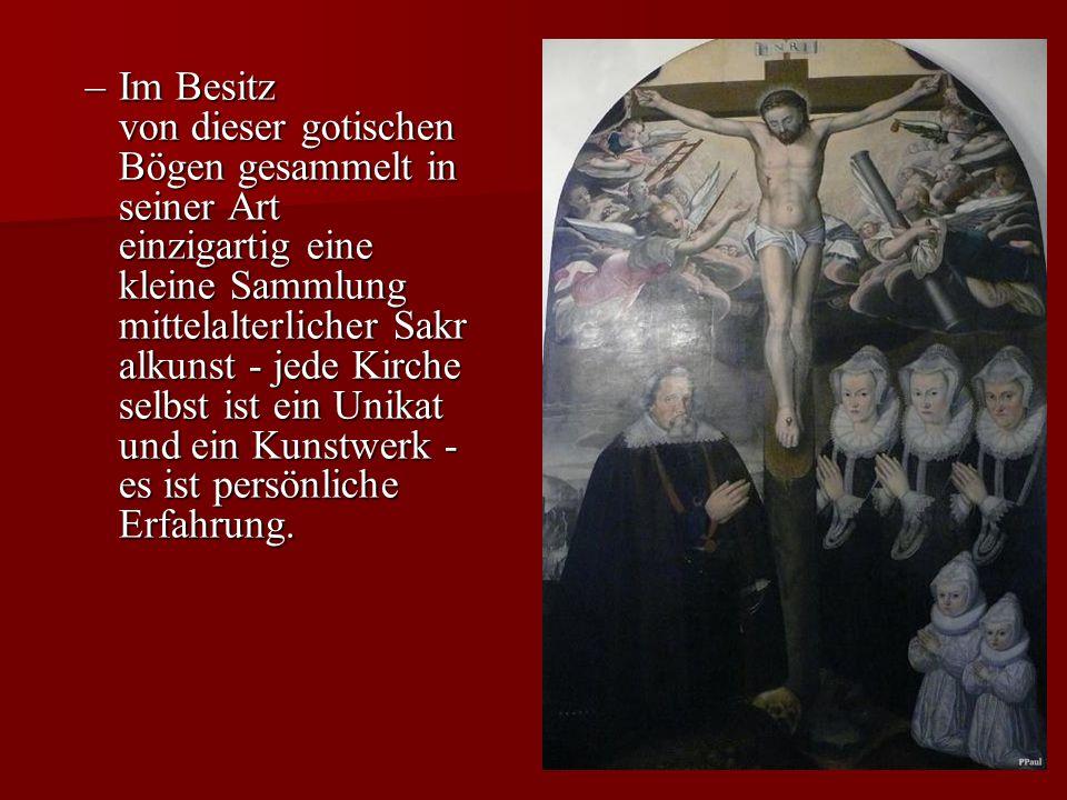–Im Besitz von dieser gotischen Bögen gesammelt in seiner Art einzigartig eine kleine Sammlung mittelalterlicher Sakr alkunst - jede Kirche selbst ist ein Unikat und ein Kunstwerk - es ist persönliche Erfahrung.