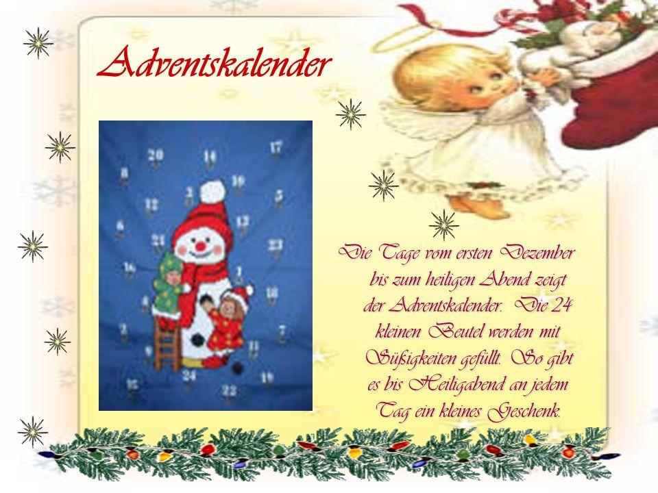 Adventskalender Die Tage vom ersten Dezember bis zum heiligen Abend zeigt der Adventskalender. Die 24 kleinen Beutel werden mit Süßigkeiten gefüllt. S
