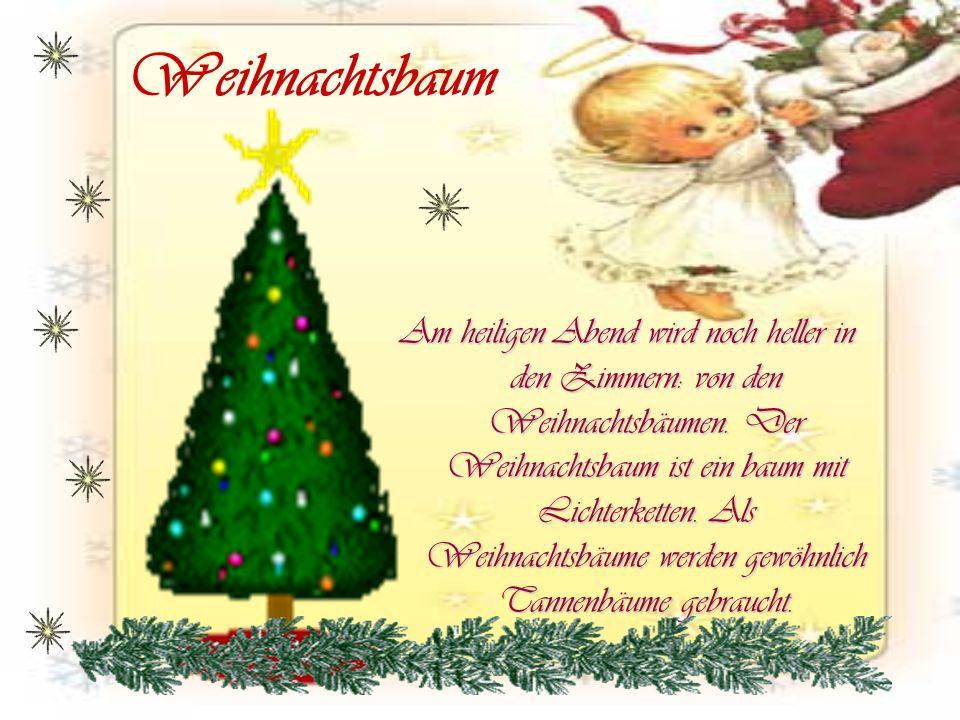 Weihnachtsbaum Am heiligen Abend wird noch heller in den Zimmern: von den Weihnachtsbäumen. Der Weihnachtsbaum ist ein baum mit Lichterketten. Als Wei