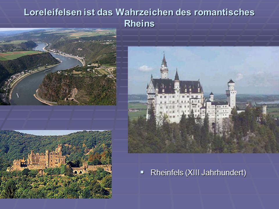 Loreleifelsen ist das Wahrzeichen des romantisches Rheins Rheinfels (XIII Jahrhundert) Rheinfels (XIII Jahrhundert)