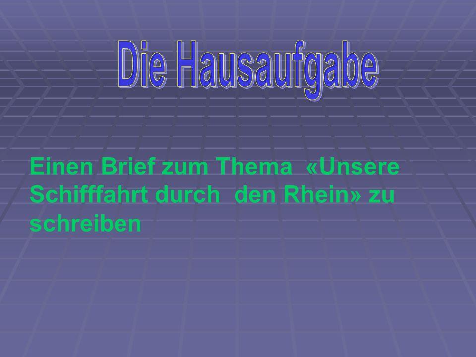 Einen Brief zum Thema «Unsere Schifffahrt durch den Rhein» zu schreiben