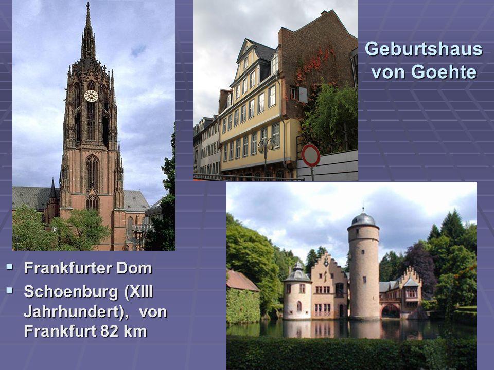 Geburtshaus von Goehte Frankfurter Dom Frankfurter Dom Schoenburg (XIII Jahrhundert), von Frankfurt 82 km Schoenburg (XIII Jahrhundert), von Frankfurt