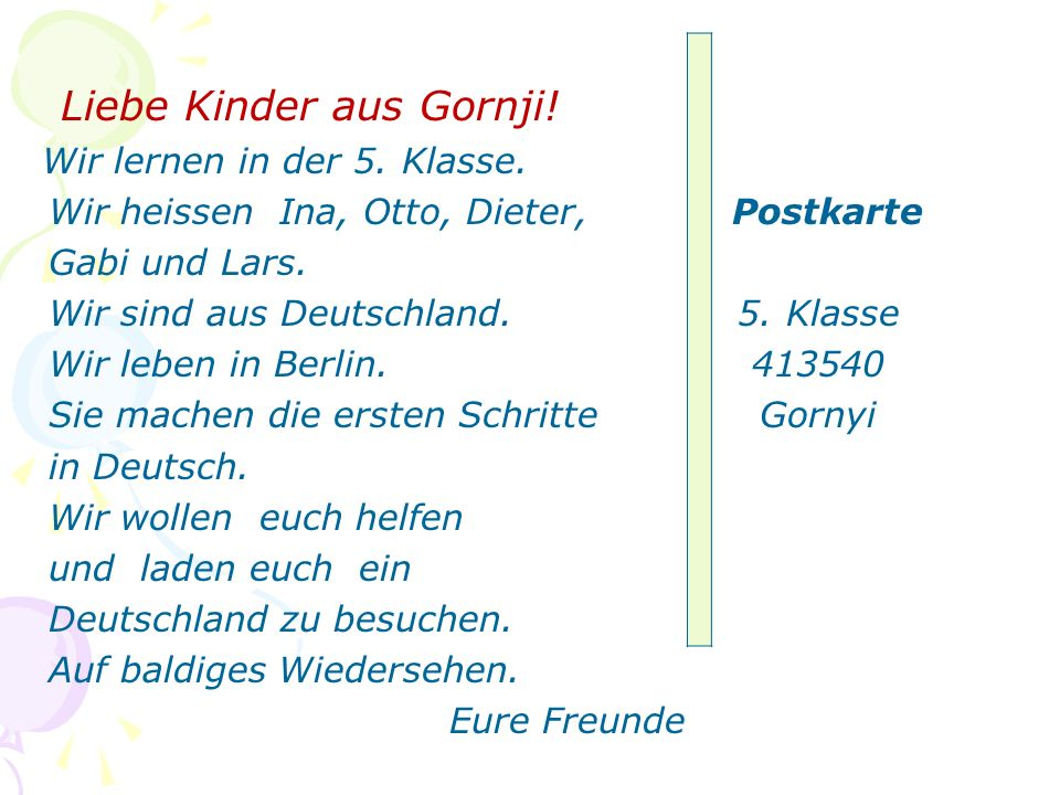 Liebe Kinder aus Gornji! Wir lernen in der 5. Klasse. Wir heissen Ina, Otto, Dieter, Postkarte Gabi und Lars. Wir sind aus Deutschland. 5. Klasse Wir