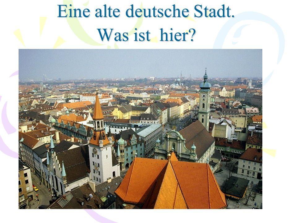 Еine alte deutsche Stadt. Was ist hier?
