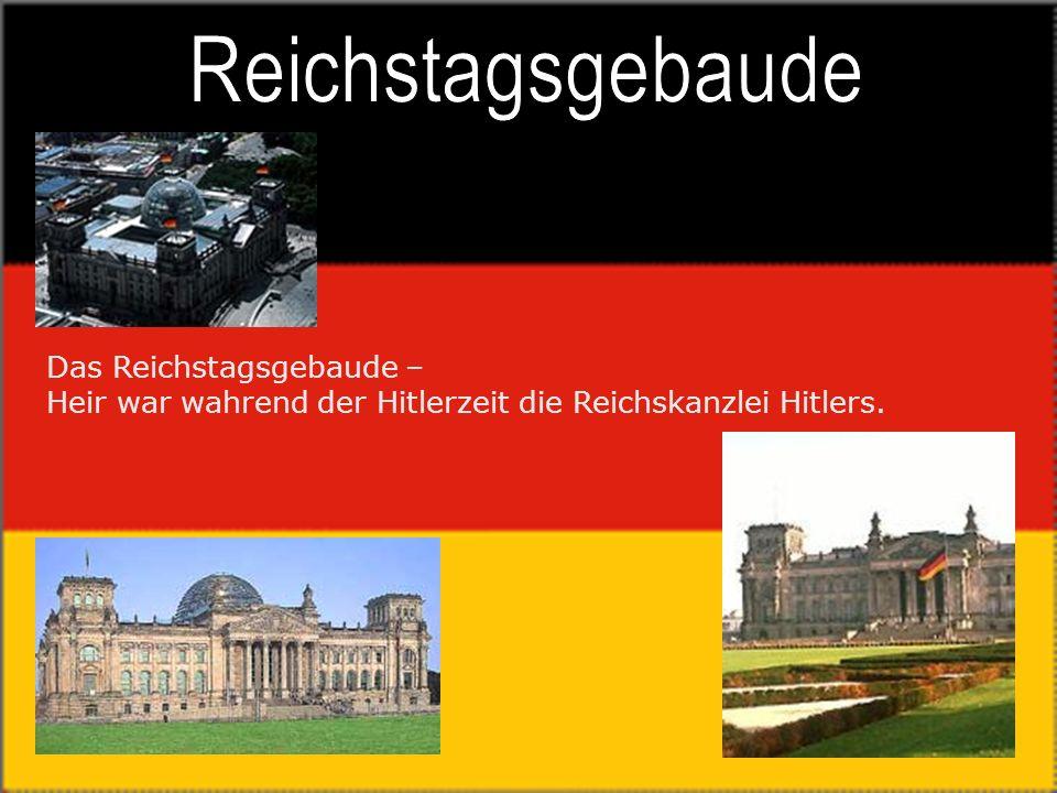 Das Reichstagsgebaude – Heir war wahrend der Hitlerzeit die Reichskanzlei Hitlers.