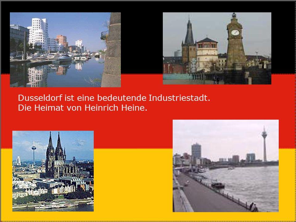 Dusseldorf ist eine bedeutende Industriestadt. Die Heimat von Heinrich Heine.