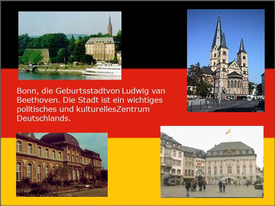 Bonn, die Geburtsstadtvon Ludwig van Beethoven.