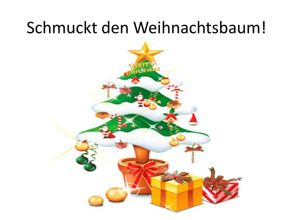 Schmuckt den Weihnachtsbaum!