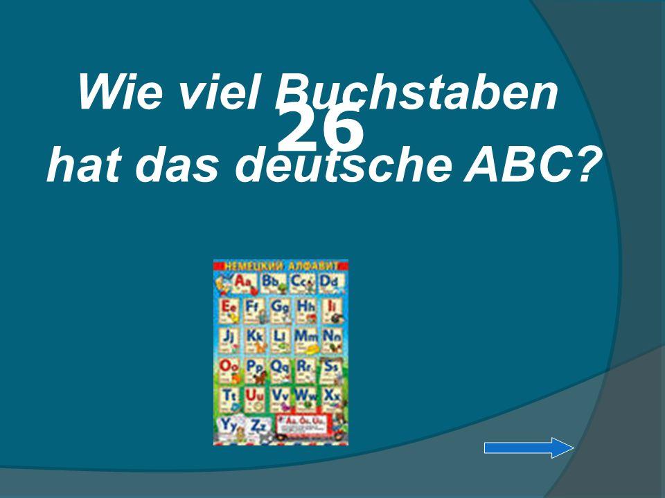 Wie viel Buchstaben hat das deutsche ABC? 26