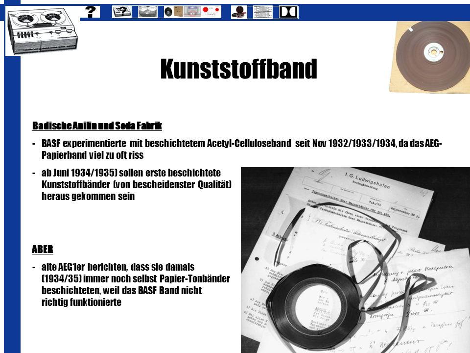 Kunststoffband Badische Anilin und Soda Fabrik - BASF experimentierte mit beschichtetem Acetyl-Celluloseband seit Nov 1932/1933/1934, da das AEG- Papi
