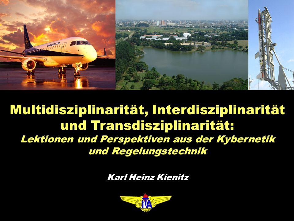 Multidisziplinarität, Interdisziplinarität und Transdisziplinarität: Lektionen und Perspektiven aus der Kybernetik und Regelungstechnik Karl Heinz Kienitz