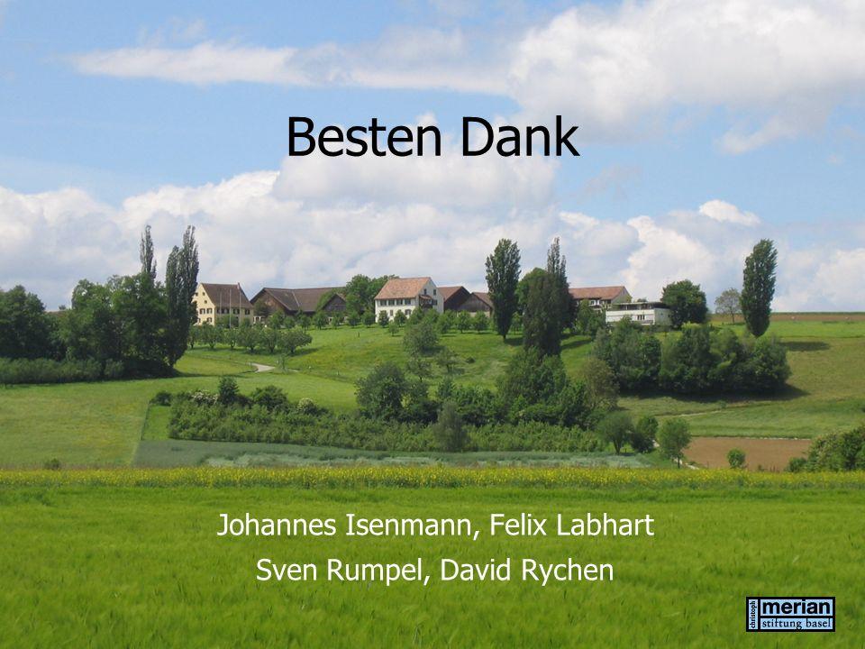 Besten Dank Johannes Isenmann, Felix Labhart Sven Rumpel, David Rychen