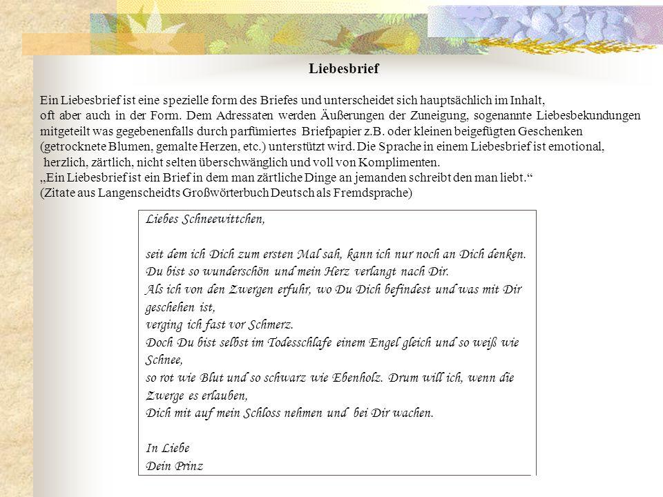 Liebesbrief Ein Liebesbrief ist eine spezielle form des Briefes und unterscheidet sich hauptsächlich im Inhalt, oft aber auch in der Form. Dem Adressa