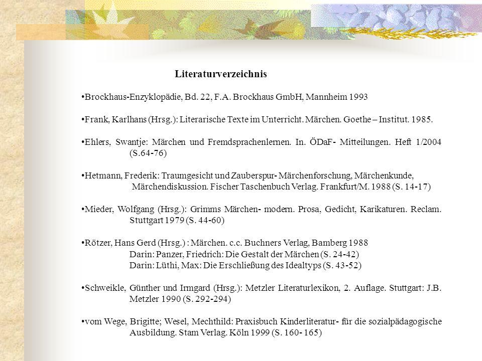Literaturverzeichnis Brockhaus-Enzyklopädie, Bd. 22, F.A. Brockhaus GmbH, Mannheim 1993 Frank, Karlhans (Hrsg.): Literarische Texte im Unterricht. Mär