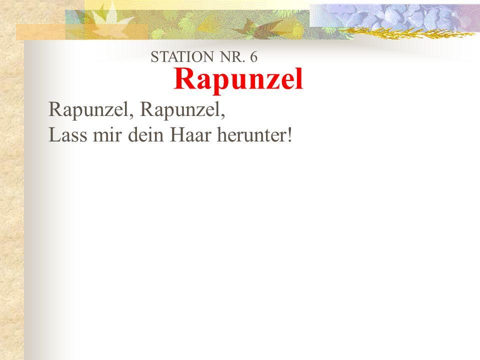 STATION NR. 6 Rapunzel, Lass mir dein Haar herunter! Rapunzel