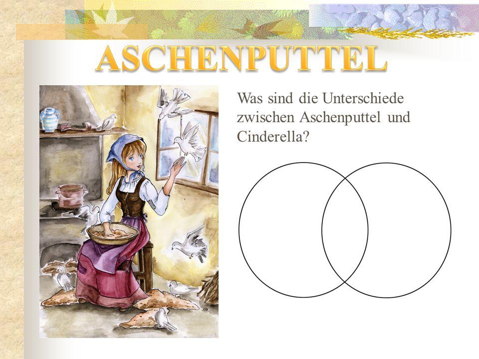 Was sind die Unterschiede zwischen Aschenputtel und Cinderella?