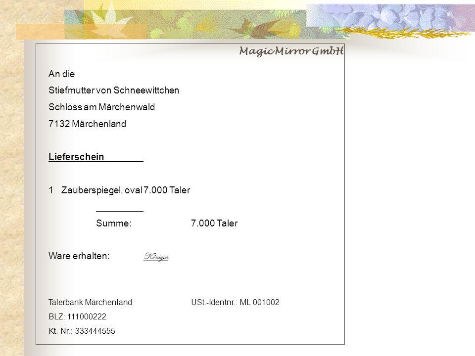 Magic Mirror GmbH An die Stiefmutter von Schneewittchen Schloss am Märchenwald 7132 Märchenland Lieferschein 1 Zauberspiegel, oval7.000 Taler Summe:7.