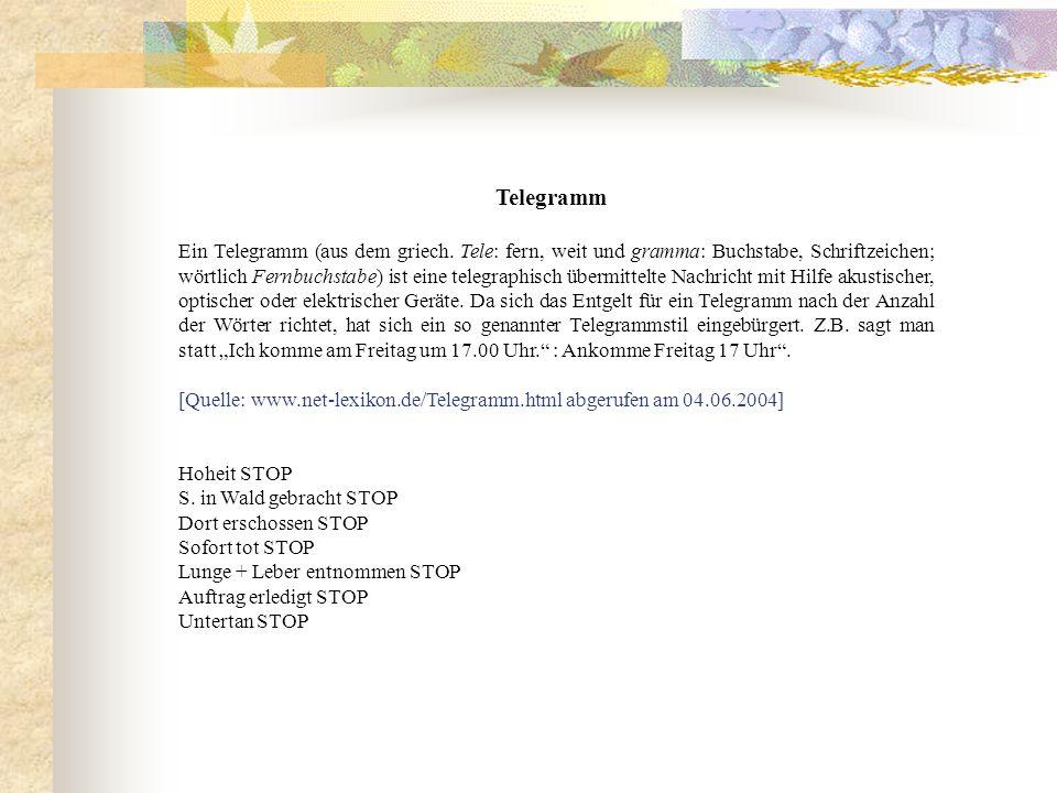 Telegramm Ein Telegramm (aus dem griech. Tele: fern, weit und gramma: Buchstabe, Schriftzeichen; wörtlich Fernbuchstabe) ist eine telegraphisch übermi