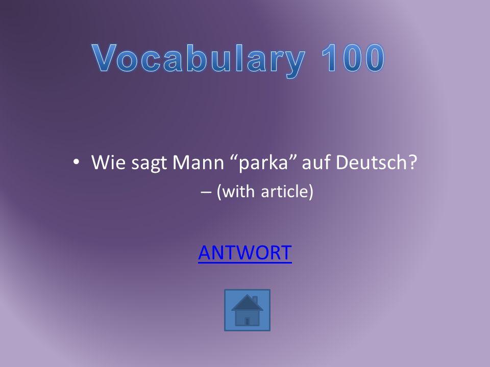 Wie sagt Mann parka auf Deutsch? – (with article) ANTWORT
