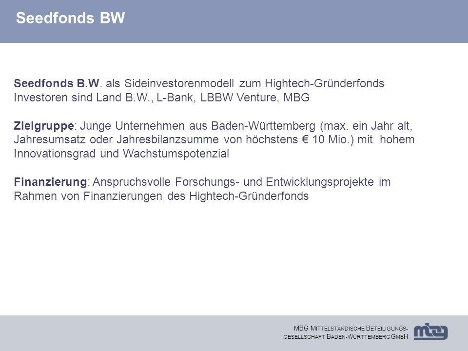 8 MBG M ITTELSTÄNDISCHE B ETEILIGUNGS- GESELLSCHAFT B ADEN- W ÜRTTEMBERG G MB H Seedfonds BW Seedfonds B.W. als Sideinvestorenmodell zum Hightech-Grün