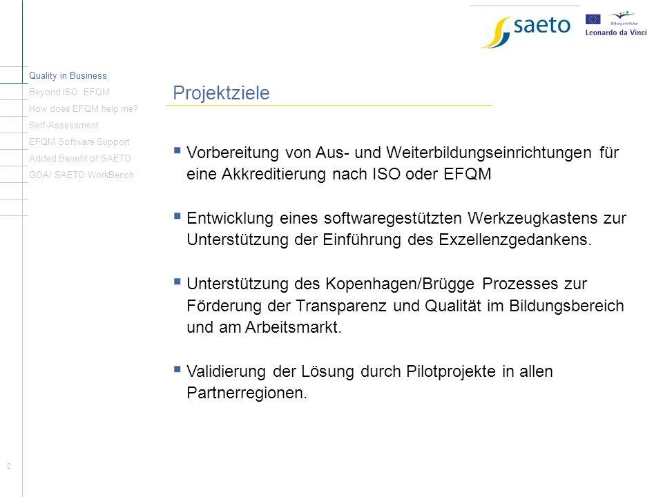 2 Projektziele Vorbereitung von Aus- und Weiterbildungseinrichtungen für eine Akkreditierung nach ISO oder EFQM Entwicklung eines softwaregestützten W