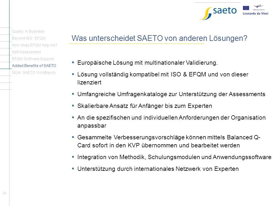 26 Rückblick Seite1 Was unterscheidet SAETO von anderen Lösungen? Europäische Lösung mit multinationaler Validierung. Lösung vollständig kompatibel mi