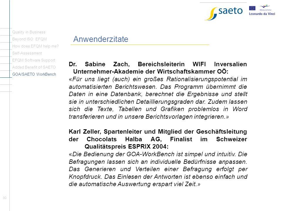 30 Rückblick Seite1 Anwenderzitate Dr. Sabine Zach, Bereichsleiterin WIFI Inversalien Unternehmer-Akademie der Wirtschaftskammer OÖ: «Für uns liegt (a