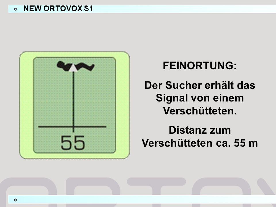 FEINORTUNG: Der Sucher erhält das Signal von einem Verschütteten. Distanz zum Verschütteten ca. 55 m NEW ORTOVOX S1