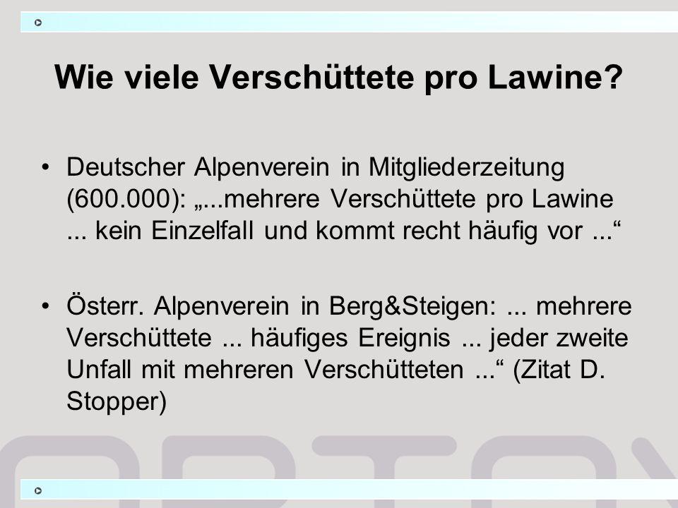 Wie viele Verschüttete pro Lawine? Deutscher Alpenverein in Mitgliederzeitung (600.000):...mehrere Verschüttete pro Lawine... kein Einzelfall und komm