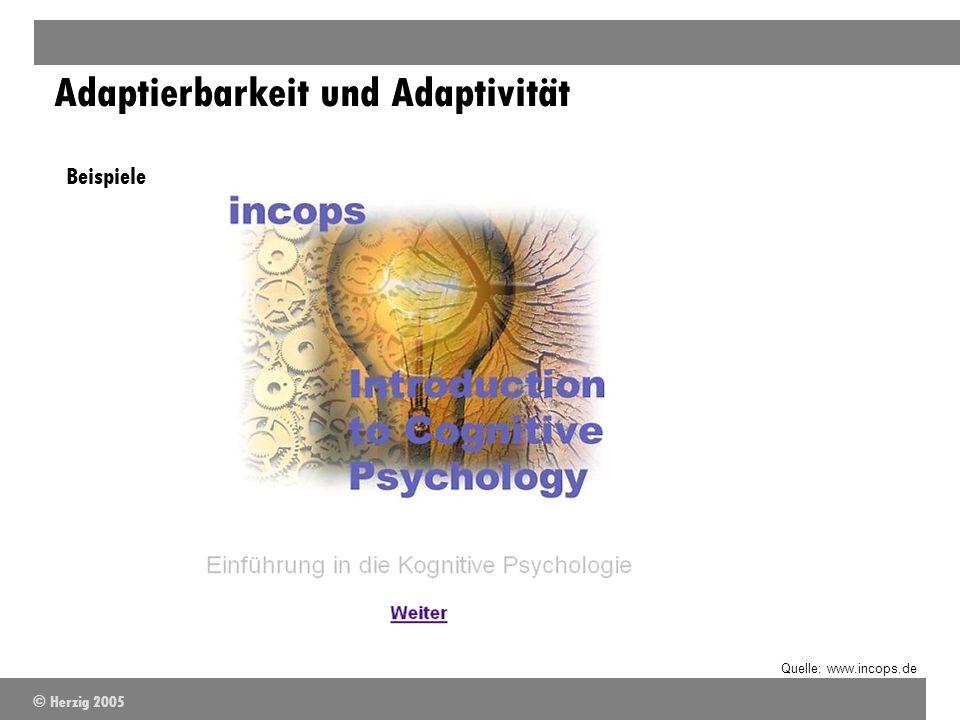 Adaptierbarkeit und Adaptivität Beispiele Quelle: www.incops.de © Herzig 2005