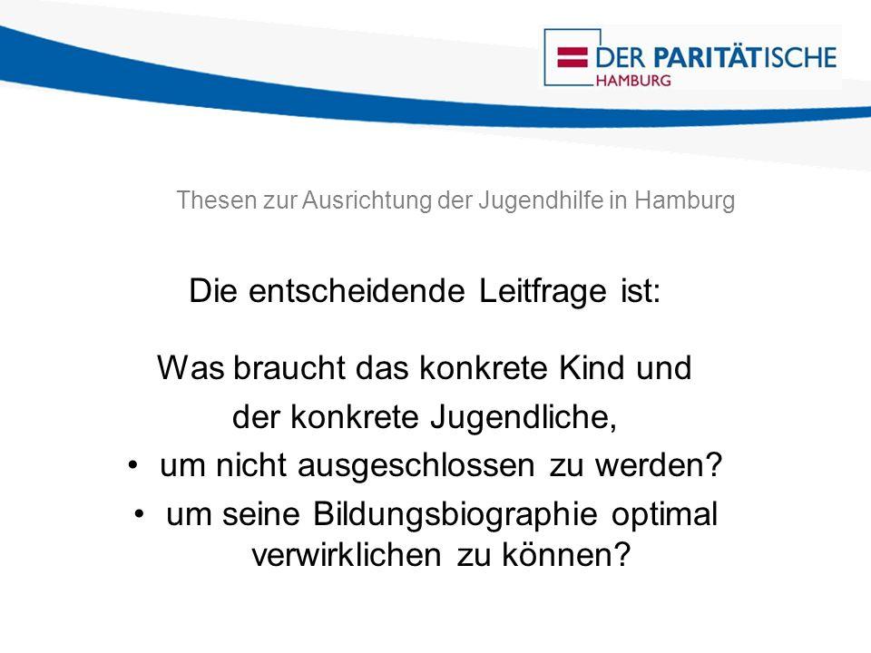 Thesen zur Ausrichtung der Jugendhilfe in Hamburg Wie finden wir das heraus.